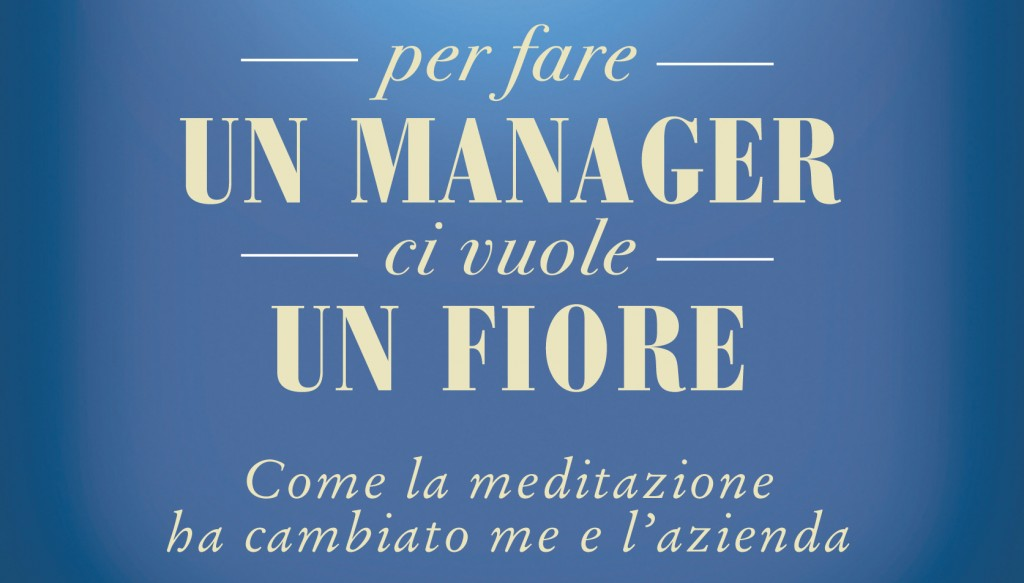 """Per fare un manager ci vuole un fiore"" è di nuovo disponibile su Amazon"